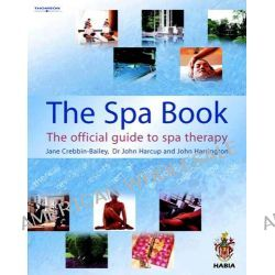 The Spa Book, The Official Guide to Spa Therapy by John Harrington, 9781861529176.