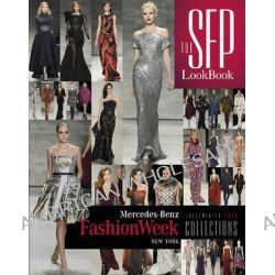 The SFP Lookbook, Mercedes-Benz Fashion Week Fall/Winter 2014 Collections by Alexander L. Potter, 9780764347375.