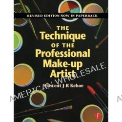 The Technique of the Professional Make-Up Artist, Revised Edition by Vincent J.R. Kehoe, 9780240802176.