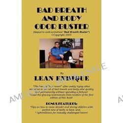 Bad Breath and Body Odor Buster by Lean Endique, 9780986642111.