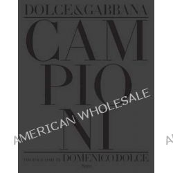Campioni, Dolce and Gabbana Soccer Players by Domenico Dolce, 9780847840212.