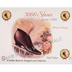 3000 Thousand Shoes from 1896 by Roseann Ettinger, 9780764306068.