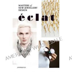 Eclat, The Masters of New Jewelry Design by Montse Borras, 9788492810970.