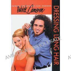 Dressing Long Hair, Bk. 1 by Patrick Cameron, 9781861527011.