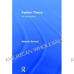 Fashion Theory, An Introduction by Malcolm Barnard, 9780415496209.