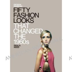 Fifty Fashion Looks That Changed the 1960s by Design Museum, 9781840916041.