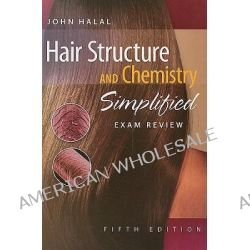 Hair Structure and Chemistry Simplified, Exam Review, Exam Review by John Halal, 9781428335608.