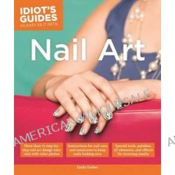 Idiot's Guides, Nail Art by Draher Emily, 9781615646999.