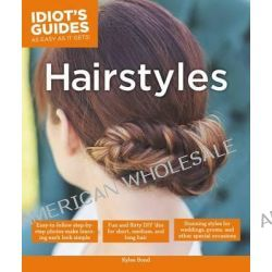 Idiot's Guides, Hairstyles by Bond Kylee, 9781615647040.