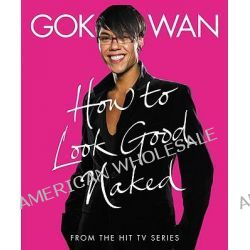 How To Look Good Naked by Gok Wan, 9780007267248.