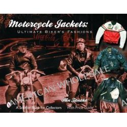 Motorcycle Jackets, Ultimate Bikers' Fashions by Rin Tanaka, 9780764318498.