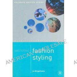 Mastering Fashion Styling by Jo Dingemanns, 9780333770924.