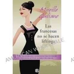 Las Francesas No Se Hacen Lifting by Mireille Guiliano, 9788466654814.