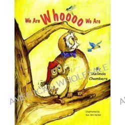 We Are Whoooo We Are by Melinda Chambers, 9780929915463.