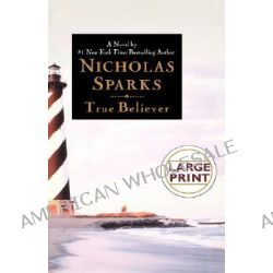 True Believer, THORNDLG by Nicholas Sparks, 9780446578295.