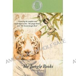 The Jungle Books, Featuring the Complete and Unabridged Works the Jungle Book and the Second Jungle Book by Rudyard Kipling, 9781410420800.