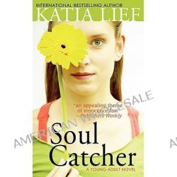 Soul Catcher by Katia Lief, 9780983542018.