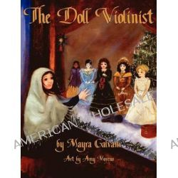 The Doll Violinist by Mayra Calvani, 9781616331856.