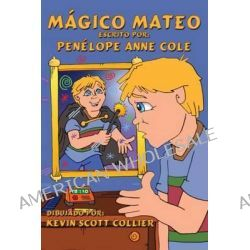 Magico Mateo by Penelope Anne Cole, 9781616334215.