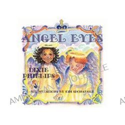 Angel Eyes by Dixie Phillips, 9781933090740.