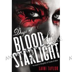 Days of Blood & Starlight by Laini Taylor, 9780316224338.