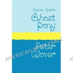 Ghost Pony, Ghost Pony Large Print by Peter Clover, 9781905665280.