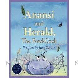 Anansi and Herald, the Fowl-cock by June Stoute, 9789768233080.