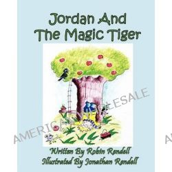 Jordan and the Magic Tiger by Robin Rendell, 9781614770442.
