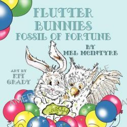 Flutter Bunnies Fossil of Fortune by Mel McIntyre, 9781616331702.