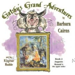 Gatsby's Grand Adventure, Book 2 Renoir's the Apple Seller by Barbara Cairn, 9781616333874.
