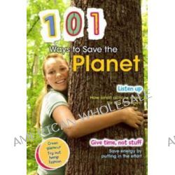 101 Ways to Save the Planet by Deborah Underwood, 9781406217506.