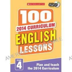 100 English Lessons, Year 4: Year 4 by Pam Dowson, 9781407127620.