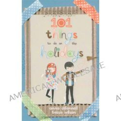 101 Things To Do On The Holidays by Anna O'Donnell, 9781742700106.