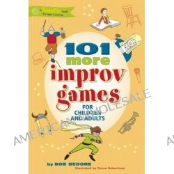 101 More Improv Games for Children and Adults by Bob Bedore, 9780897936521.