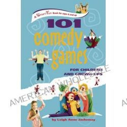 101 Comedy Games for Children and Grown-Ups by Leigh Anne Jasheway, 9780897937016.