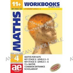 11+ Maths: Workbook Bk. 4, Maths for SATS, 11+ and Common Entrance by Stephen C. Curran, 9781904257035.