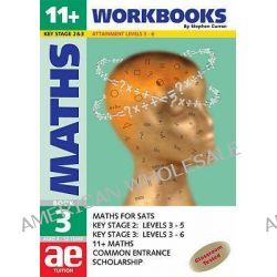 11+ Maths: Workbook Bk. 3, Maths for SATS, 11+ and Common Entrance by Stephen C. Curran, 9781904257028.