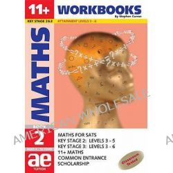 11+ Maths: Workbook Bk. 2, Maths for SATS, 11+ and Common Entrance by Stephen C. Curran, 9781904257011.