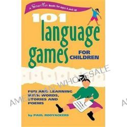 101 Language Games for Children, Fun and Learning with Words, Stories, and Poems by Paul Rooyackers, 9780897933704.