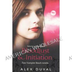 2 Books in 1 Book : Vampire Beach Bindup: Bloodlust & Initiation, Bloodlust/Initiation by Alex Duval, 9781862308961.