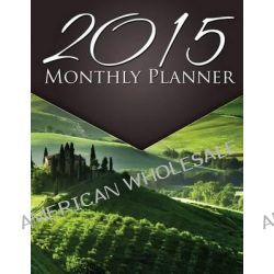 2015 Monthly Planner by Speedy Publishing LLC, 9781633835115.