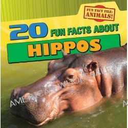 20 Fun Facts about Hippos, Fun Fact File (Library) by Therese M Shea, 9781433965173.