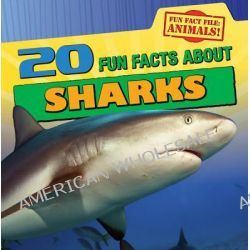20 Fun Facts about Sharks, Fun Fact File (Library) by Heather Moore Niver, 9781433965258.