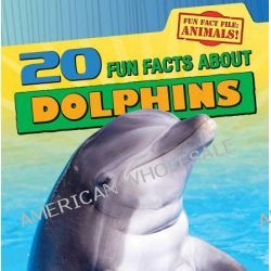 20 Fun Facts about Dolphins, Fun Fact File (Library) by Heather Moore Niver, 9781433965135.