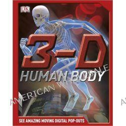 3-D Human Body by Richard Walker, 9780756672164.