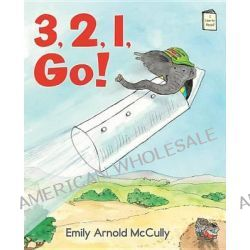 3, 2, 1, Go! by Emily Arnold McCully, 9780823433148.