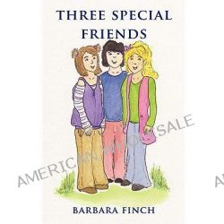 3 Special Friends by Barbara Finch, 9781906557089.