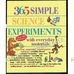 365 Simple Science Experiments with Everyday Materials, 365 Simple Science Experiments Series by Louis V. Loesching, 9781884822674.