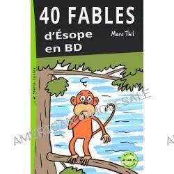 40 Fables D'Esope En Bd by Marc Thil, 9781495982705.