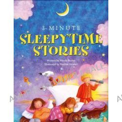 3-minute Sleepytime Stories, A Special Collection of Soothing Short Stories for Bedtime by Nicola Baxter, 9781843229773.